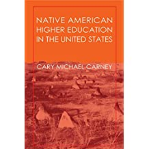 Native American Higher Education in the United States (English Edition)