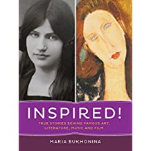 Inspired!: True Stories Behind Famous Art, Literature, Music, and Film (English Edition)