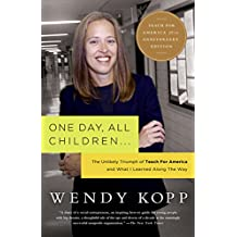 One Day, All Children...: The Unlikely Triumph Of Teach For America And What I Learned Along The Way (English Edition)