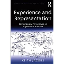 Experience and Representation: Contemporary Perspectives on Migration in Australia (Studies in Migration and Diaspora) (English Edition)