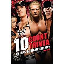 10 Count Trivia: Events and Championship (WWE) (English Edition)