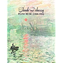 Claude Debussy Piano Music 1888-1905 (Dover Music for Piano) (English Edition)