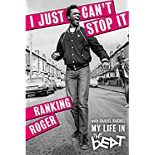I Just Can't Stop It: My Life in the Beat (English Edition)