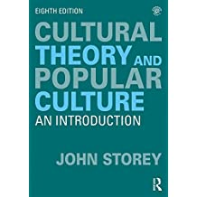 Cultural Theory and Popular Culture: An Introduction (English Edition)