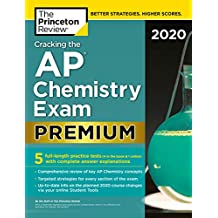 Cracking the AP Chemistry Exam 2020, Premium Edition: 5 Practice Tests + Complete Content Review (College Test Preparation) (English Edition)