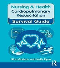 Nursing & Health Survival Guide: Cardiopulmonary Resuscitation (Nursing and Health Survival Guides) (English Edition)