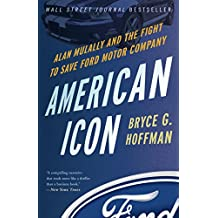 American Icon: Alan Mulally and the Fight to Save Ford Motor Company (English Edition)