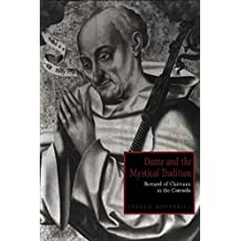 Dante and the Mystical Tradition: Bernard of Clairvaux in the Commedia (Cambridge Studies in Medieval Literature Book 22) (English Edition)