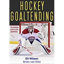 Hockey Goaltending (English Edition)