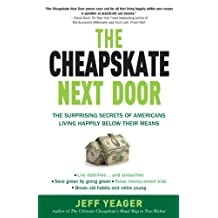 The Cheapskate Next Door: The Surprising Secrets of Americans Living Happily Below Their Means (English Edition)