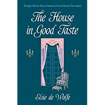 The House in Good Taste: Design Advice from America's First Interior Decorator (Dover Architecture) (English Edition)