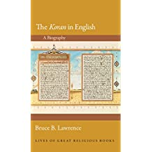 The Koran in English: A Biography (Lives of Great Religious Books Book 27) (English Edition)