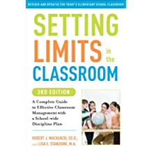 Setting Limits in the Classroom, 3rd Edition: A Complete Guide to Effective Classroom Management with a School-wide Discipline Plan (English Edition)