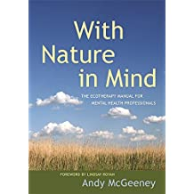 With Nature in Mind: The Ecotherapy Manual for Mental Health Professionals (English Edition)
