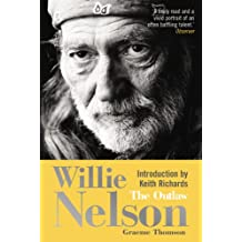 Willie Nelson: The Outlaw (English Edition)