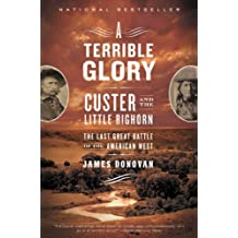 A Terrible Glory: Custer and the Little Bighorn - the Last Great Battle of the American West (English Edition)