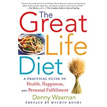 The Great Life Diet: A Practical Guide to Health, Happiness, and Fulfillment (English Edition)