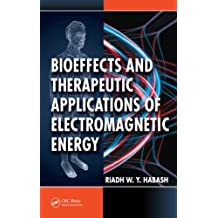 Bioeffects and Therapeutic Applications of Electromagnetic Energy (English Edition)