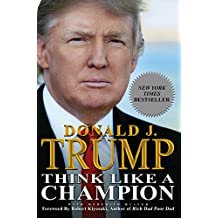 Think Like a Champion: An Informal Education In Business and Life (English Edition)