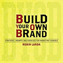Build Your Own Brand: Strategies, Prompts and Exercises for Marketing Yourself (English Edition)
