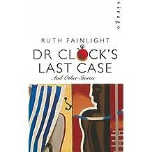 Dr Clock's Last Case (English Edition)