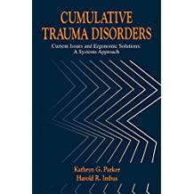 Cumulative Trauma Disorders: Current Issues and Ergonomic Solutions (English Edition)