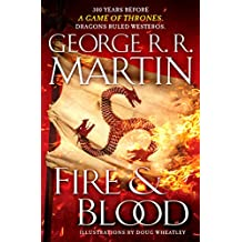 Fire & Blood: 300 Years Before A Game of Thrones (A Targaryen History) (A Song of Ice and Fire Book 1) (English Edition)