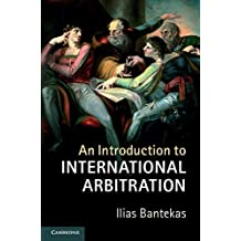 An Introduction to International Arbitration (English Edition)
