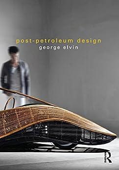 """Post-Petroleum Design (English Edition)"",作者:[Elvin, George]"