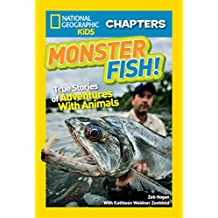 National Geographic Kids Chapters: Monster Fish!: True Stories of Adventures With Animals (NGK Chapters) (English Edition)