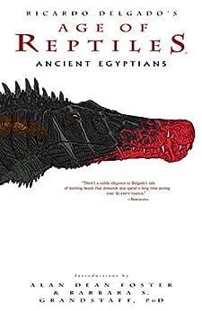 """""""Age of Reptiles: Ancient Egyptians (English Edition)"""",作者:[Delgado, Ricardo]"""