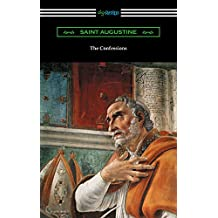 The Confessions of Saint Augustine (Translated by Edward Bouverie Pusey with an Introduction by Arthur Symons) (English Edition)