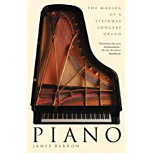 Piano: The Making of a Steinway Concert Grand (English Edition)