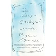 The Long Goodbye: A Memoir (English Edition)