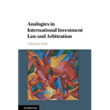 Analogies in International Investment Law and Arbitration (English Edition)