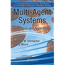 Multi-Agent Systems: Simulation and Applications (Computational Analysis, Synthesis, and Design of Dynamic Systems) (English Edition)