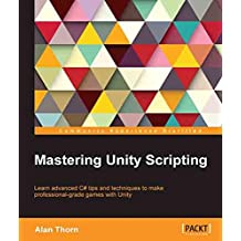 Mastering Unity Scripting (English Edition)