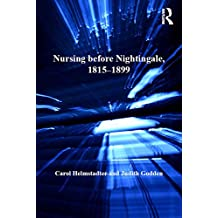 Nursing before Nightingale, 1815-1899 (History of Medicine in Context) (English Edition)