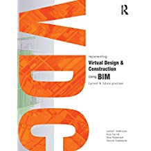 Implementing Virtual Design and Construction using BIM: Current and future practices (English Edition)