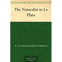 The Naturalist in La Plata (English Edition)