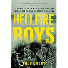 Hellfire Boys: The Birth of the U.S. Chemical Warfare Service and the Race for the World¿s Deadliest Weapons (English Edition)