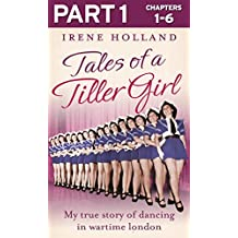 Tales of a Tiller Girl Part 1 of 3 (English Edition)