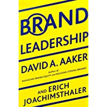 Brand Leadership: Building Assets In an Information Economy (English Edition)