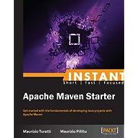 Instant Apache Maven Starter (English Edition)