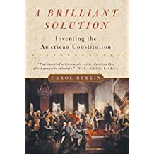 A Brilliant Solution: Inventing the American Constitution (English Edition)