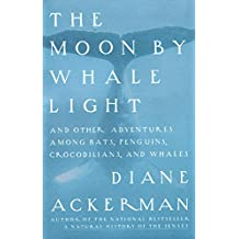 Moon By Whale Light: And Other Adventures Among Bats,Penguins, Crocodilians, and Whales (English Edition)