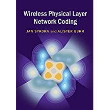Wireless Physical Layer Network Coding (English Edition)