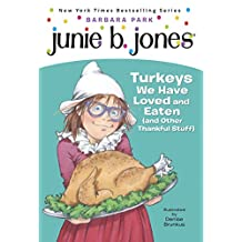 Junie B. Jones #28: Turkeys We Have Loved and Eaten (and Other Thankful Stuff) (English Edition)