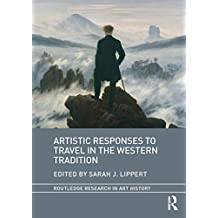 Artistic Responses to Travel in the Western Tradition (Routledge Research in Art History) (English Edition)
