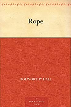 """Rope (English Edition)"",作者:[Hall,Holworthy]"